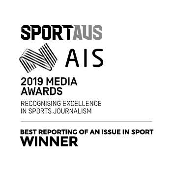 SPORTAUS AIS – 2019 Media Award – Recognising Excelllence in Sports Journalism – WINNER – Best Reporting of an Issue in Sport